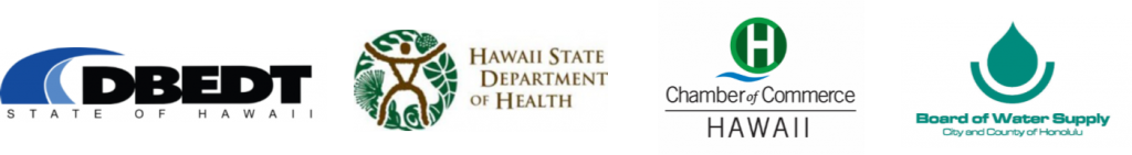 Logos of the Department of Business, Economic Development and Tourism; Hawaii State Department of Health; Chamber of Commerce Hawaii; and Board of Water Supply